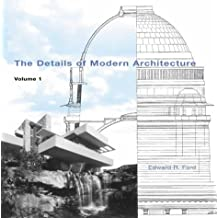 The Details of Modern Architecture: Volume 1