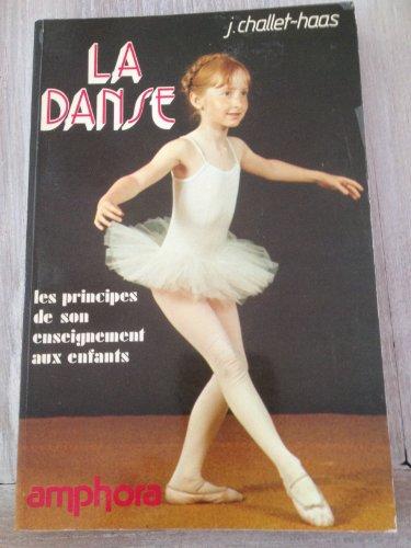 La Danse, les principes de son enseignement aux enfants par Jacqueline Challet-Haas