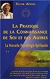 Image de La nouvelle psychologie spirituelle, Tome 2 : La pratique de la Connaissance de Soi et des Autres