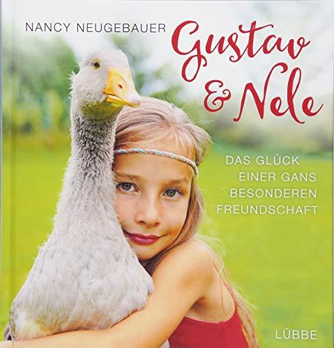 Gustav und Nele.: Das Glück einer Gans besonderen Freundschaft gebraucht kaufen  Wird an jeden Ort in Deutschland