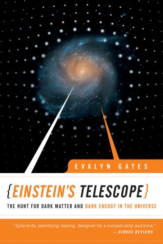 Einstein's Telescope: The Hunt for Dark Matter and Dark Energy in the Universe por Evalyn Gates