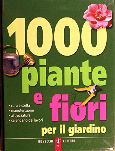 mille-piante-e-fiori-per-il-giardino-cura-e-scelta-manutenzione-attrezzature-calendario-dei-lavori