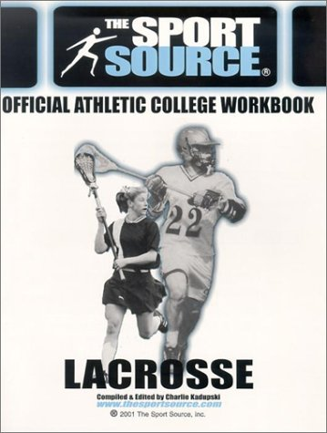 Lacrosse: Official Athletic College Workbook (Sport Source)