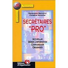 """Secrétaires """"pro"""", 2e édition. Quatre missions : accueillir, gérer l'information, communiquer, organiser"""