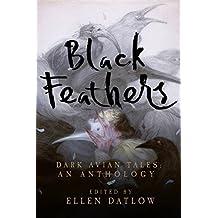 Black Feathers: Dark Avian Tales: An Anthology
