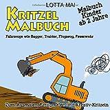 Kritzelmalbuch - Malbuch Kinder ab 2 Jahre: Fahrzeuge wie Bagger, Traktor, Flugzeug, Feuerwehr zum Ausmalen, Fertigmalen und Kreativ-Kritzeln