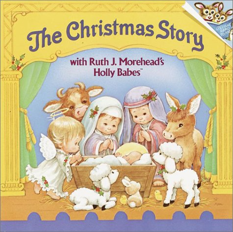 The Christmas Story #: With Ruth J.Morehead's Holly Babes (A Random House pictureback)