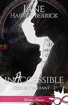 Inaccessible: Coeur itinérant, T2 par [Harvey-Berrick, Jane]