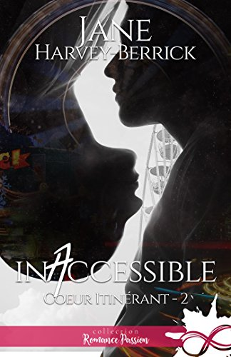 Inaccessible: Coeur itinérant, T2 (Cœur itinérant) (French Edition)