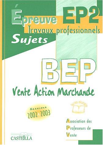 Epreuve EP2 travaux professionnels BEP VAM : Sujets 2002-2003