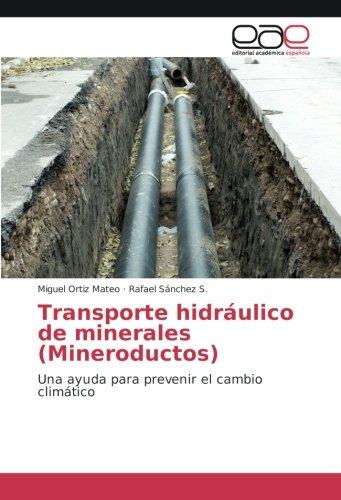 Transporte hidráulico de minerales (Mineroductos): Una ayuda para prevenir el cambio climático