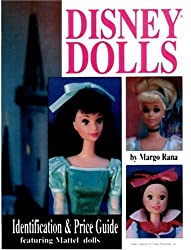 Disney Dolls: Identification & Value Guide