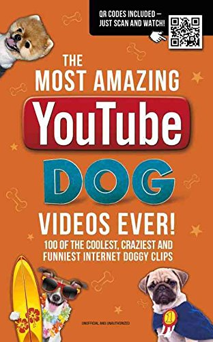 [(The Most Amazing Youtube Dog Videos Ever!)] [By (author) Adrian Besley] published on (April, 2016)