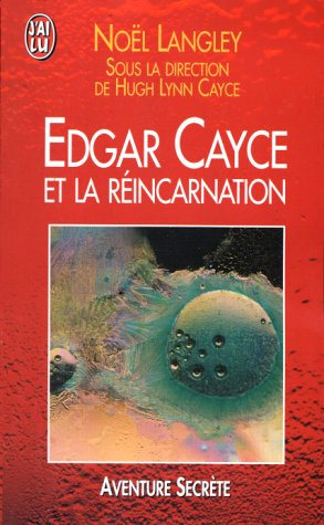 Edgar Cayce et la réincarnation par Noël Langley, Hugh Lynn Cayce