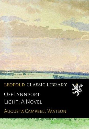 Off Lynnport Light: A Novel por Augusta Campbell Watson