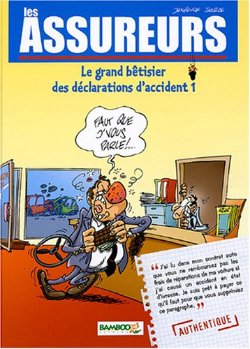 Les Assureurs, Tome 1 : Le Grand bêtisier des déclarations d'accidents