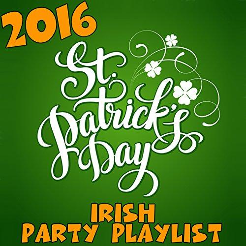 2016 St. Patricks Day Irish Party Playlist