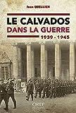 Le Calvados dans la guerre 1939-1945