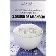 Las increibles propiedades terapeuticas del cloruro de magnesio / The Incredible Healing Properties of Magnesium