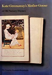 Kate Greenaway's Mother Goose: The Complete Facsimile Sketchbooks by Kate Greenaway (1988-10-06)
