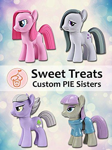 Sweet Treats: Custom Pie Sisters [OV]