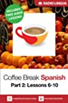 Coffee Break Spanish 2: Lessons 6-10...