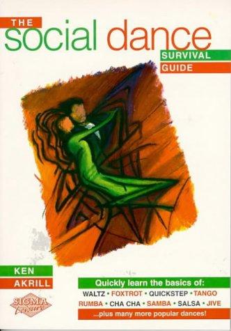 The Social Dance Survival Guide: Ballroom and Latin Basics (Dance to the music) por Ken Akrill