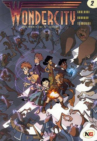 Wonder City, Tome 2 : Une Ombre sur le collège