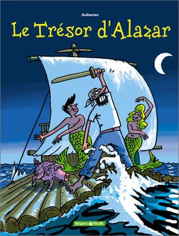 Le Trésor d'Alazar, tome 1