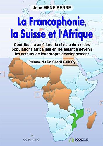 La Francophonie, la Suisse et l'Afrique