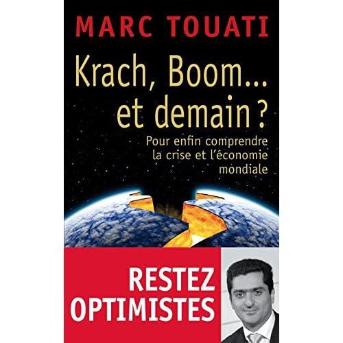 Krach, boom... et demain ?: Pour enfin comprendre la crise et l'économie mondiale