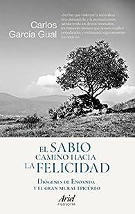 El sabio camino hacia la felicidad par Carlos García Gual