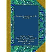 Oeuvres Completes De P. Corneille