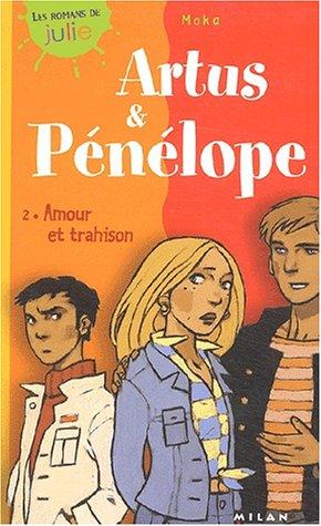 Artsus et Pénélope, tome 2 : Amour et trahison par Moka