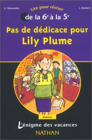 L'Énigme des vacances : Pas de dédicace pour Lily Plume, lire pour réviser de la 6e à la 5e
