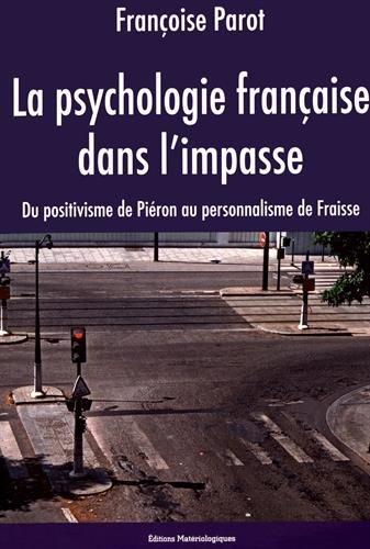 La psychologie franaise dans l'impasse : Du positivisme de Piron au personnalisme de Fraisse