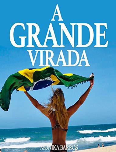 A GRANDE VIRADA - TRANSFORME SUA VIDA (Portuguese Edition) De Barro Grande
