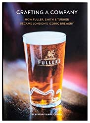 Crafting a Company: How Fuller Smith & Turner Became London's Iconic Brewery
