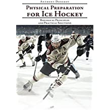 Physical Preparation for Ice Hockey: Biological Principles and Practical Solutions (English Edition)
