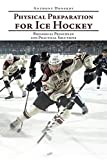 Physical Preparation for Ice Hockey: Biological Principles and Practical Solutions