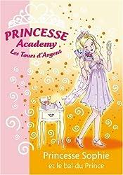 Princesse Academy-Les Tours d'Argent, Tome 11 : Princesse Sophie et le bal du Prince