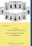 La roue psycho-astrologique : Le chemin de l'évolution et de la libération avec le Tarot de Marseille