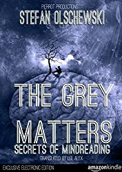 The Grey Matters: Secrets of Mind Reading (English Edition)