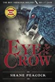 [(Eye of the Crow : The Boy Sherlock Holmes, His First Case)] [By (author) Shane Peacock] published on (November, 2011)