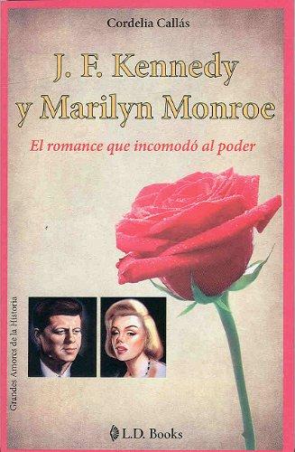 jfkennedy-y-marilyn-monroe-jfkennedy-and-marilyn-monroe-el-romance-que-incomodo-al-poder-the-romance