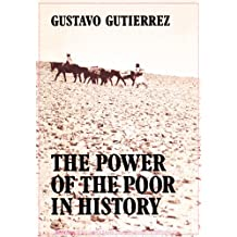 Te Power of the Poor in History: Selected Writings