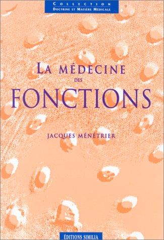 La Médecine des fonctions par Jacques Ménétrier