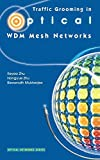 #10: Traffic Grooming in Optical WDM Mesh Networks (Optical Networks)