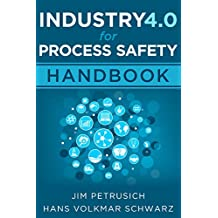 Industry 4.0 For Process Safety (English Edition)