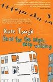 Head For The Edge, Keep Walking: A Novel